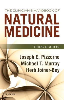 The Clinician's Handbook of Natural Medicine - Pizzorno, Joseph E., and Murray, Michael T., and Joiner-Bey, Herb, ND