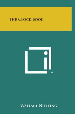 The Clock Book - Nutting, Wallace