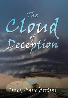 The Cloud of Deception - Bertini, Tracy Anne