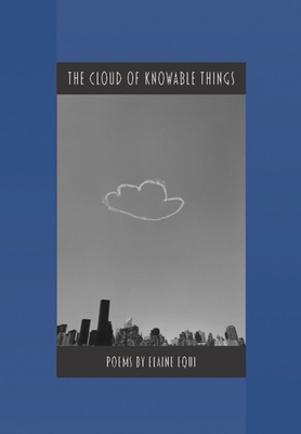 The Cloud of Knowable Things - Equi, Elaine