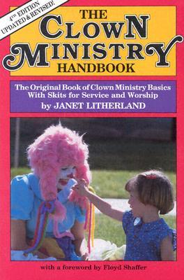 The Clown Ministry Handbook - Litherland, Janet