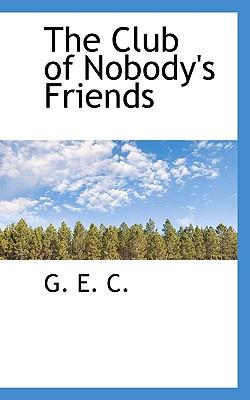 The Club of Nobody's Friends - C, G E