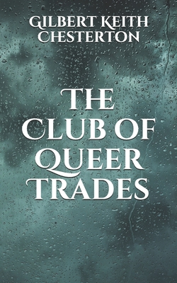 The Club of Queer Trades - Chesterton, G K