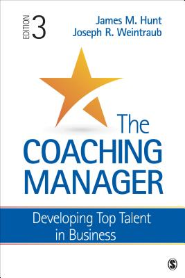 The Coaching Manager: Developing Top Talent in Business - Hunt, James M, Dr.