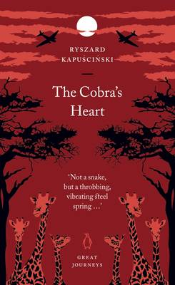 The Cobra's Heart - Kapuscinski, Ryszard