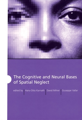 The Cognitive and Neural Bases of Spatial Neglect - Vallar, Gieuseppe