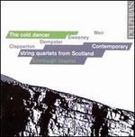 The Cold Dancer: Contemporary String Quartets from Scotland