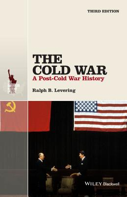 The Cold War: A Post-Cold War History - Levering, Ralph B.