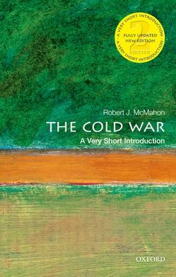 The Cold War: A Very Short Introduction - McMahon, Robert J., PhD