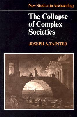 The Collapse of Complex Societies - Tainter, Joseph