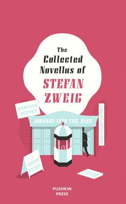The Collected Novellas of Stefan Zweig - Zweig, Stefan
