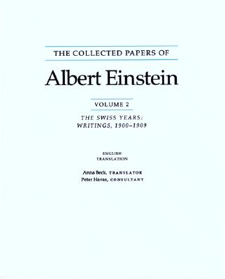 The Collected Papers of Albert Einstein, Volume 2 (English): The Swiss Years: Writings, 1900-1909. (English translation supplement) - Einstein, Albert, and Beck, Anna (Translated by)
