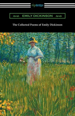 The Collected Poems of Emily Dickinson - Dickinson, Emily