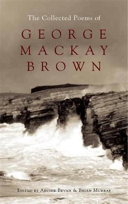The Collected Poems of George MacKay Brown - Brown, George MacKay