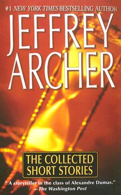 The Collected Short Stories - Archer, Jeffrey
