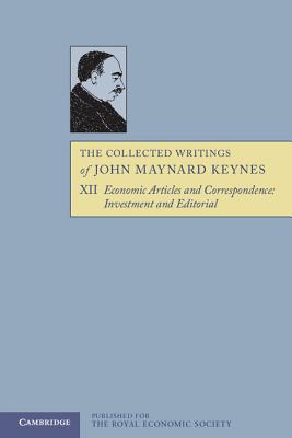 The Collected Writings of John Maynard Keynes - Keynes, John Maynard, and Johnson, Elizabeth (Editor), and Moggridge, Donald (Editor)