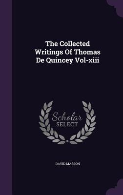 The Collected Writings of Thomas de Quincey Vol-XIII - Masson, David