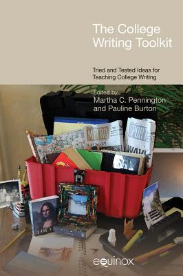 The College Writing Toolkit: Tried and Tested Ideas for Teaching College Writing - Burton, Pauline (Editor), and Pennington, Martha C (Editor)