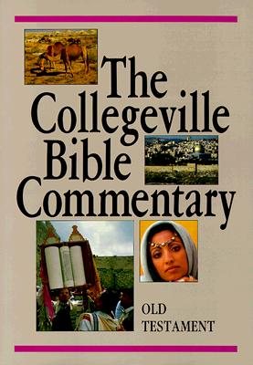 The Collegeville Bible Commentary: Old Testament, Based on New American Bible - Bergant, Dianne, C.S.A., Ph.D. (Editor), and Karris, Robert J (Editor)