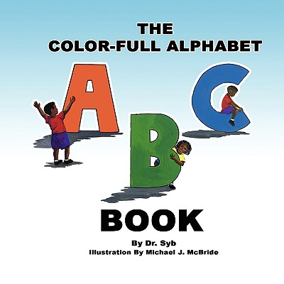 The Color-Full Alphabet Book - Bennett, Ph D Sybril M