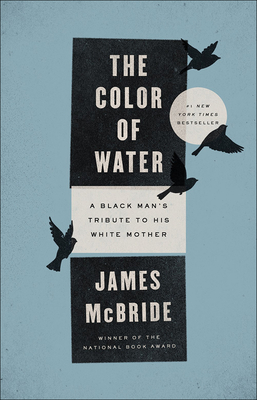 The Color of Water: A Black Man's Tribute to His White Mother - McBride, James
