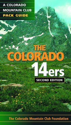 The Colorado 14ers: The Colorado Mountain Pack Guide - Colorado Mountain Club (Creator)