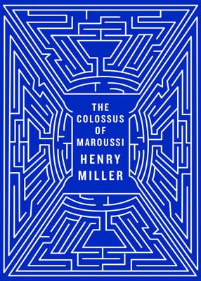 The Colossus of Maroussi - Miller, Henry, and MacNiven, Ian S, Professor (Afterword by), and Self, Will (Introduction by)