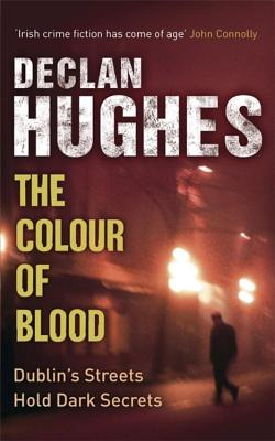The Colour of Blood: An Ed Loy Novel - Hughes, Declan