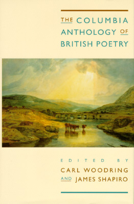 The Columbia Anthology of British Poetry - Woodring, Carl (Editor), and Shapiro, James, Professor (Editor)