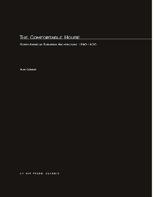 The Comfortable House: North American Suburban Architecture 1890-1930 - Gowans, Alan