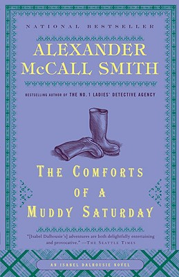 The Comforts of a Muddy Saturday - Smith, Alexander McCall