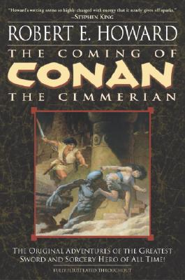 The Coming of Conan the Cimmerian: Book One - Howard, Robert E