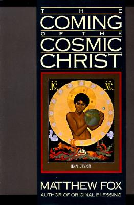 The Coming of the Cosmic Christ - Fox, Matthew
