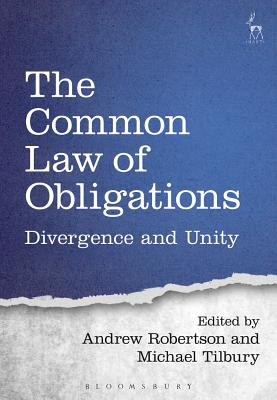The Common Law of Obligations: Divergence and Unity - Robertson, Andrew (Editor), and Tilbury, Michael (Editor)