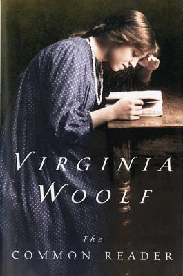 The Common Reader - Woolf, Virginia