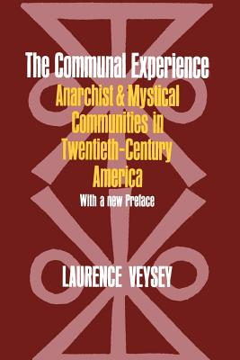 The Communal Experience: Anarchist and Mystical Communities in Twentieth Century America - Veysey, Laurence, and Paul Avrich Collection (Library of Congress)
