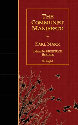The Communist Manifesto - Marx, Karl, and Engels, Friedrich (Editor)
