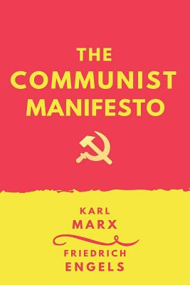 The Communist Manifesto - Marx, Karl, and Engels, Friedrich, and Moore, Samuel (Translated by)