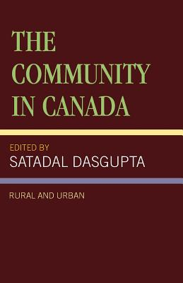 The Community in Canada: Rural and Urban - Dasgupta, Satadal