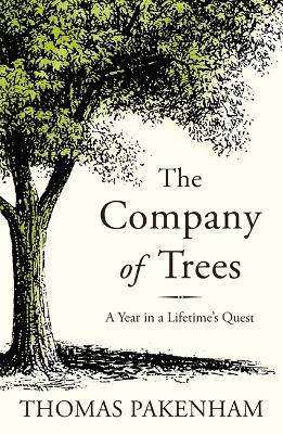 The Company of Trees: A Year in a Lifetime's Quest - Pakenham, Thomas
