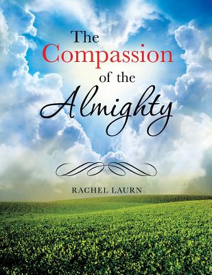 The Compassion of the Almighty - Laurn, Rachel