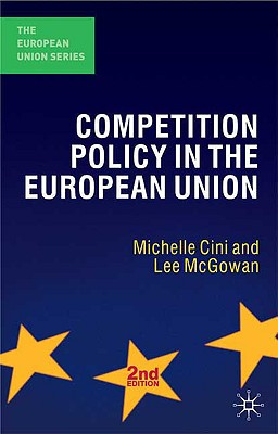 The Competition Policy in the European Union - Cini, Michelle