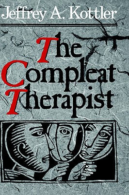 The Compleat Therapist - Kottler, Jeffrey A, Dr., PhD