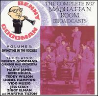 The Complete 1937 Madhattan Room Broadcasts, Vol. 5 - Benny Goodman