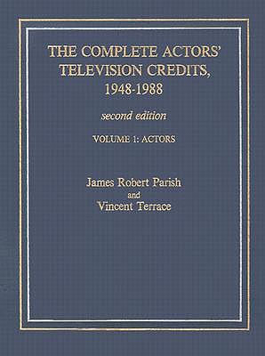 The Complete Actors' Television Credits, 1948-1988: Actors - Parish, James Robert, and Terrace, Vincent