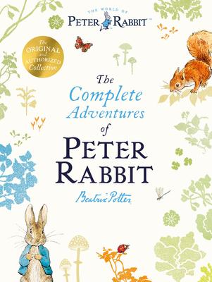 The Complete Adventures of Peter Rabbit - Potter, Beatrix