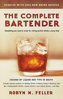 The Complete Bartender - Feller, Robyn M