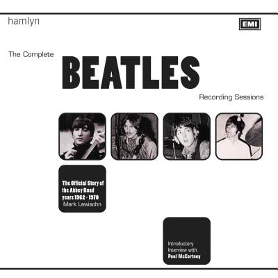 The Complete Beatles Recording Sessions: The Official Story of the Abbey Road Years 1962-1970 - Lewisohn, Mark