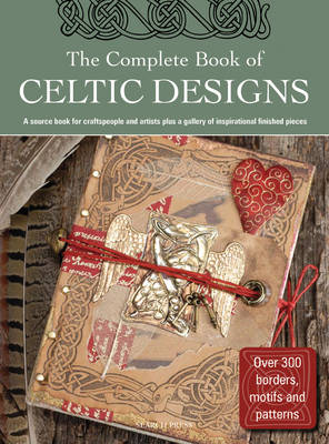The Complete Book of Celtic Designs - Balchin, Judy, and Barrow, Della