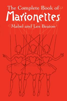 The Complete Book of Marionettes - Beaton, Mabel And Les